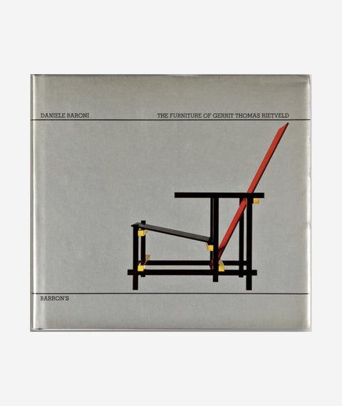The Furniture of Gerrit Thomas Rietveld  by Daniele Baroni