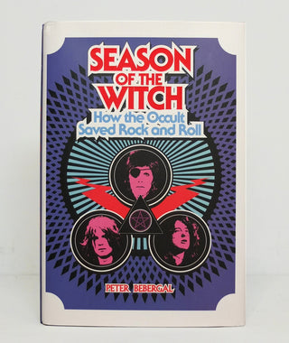 Season of the Witch: How the Occult Saved Rock and Roll by Peter Bebergal}