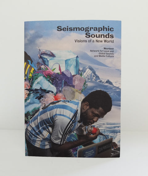 Seismographic Sounds: Visions of a New World