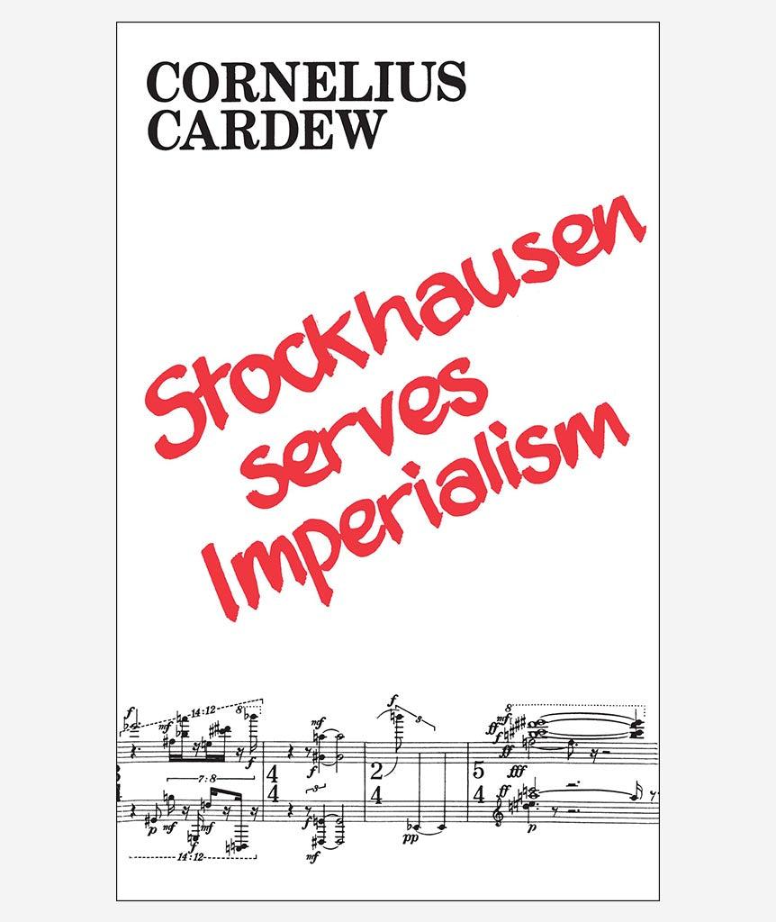 Stockhausen Serves Imperialism by Cornelius Cardew}