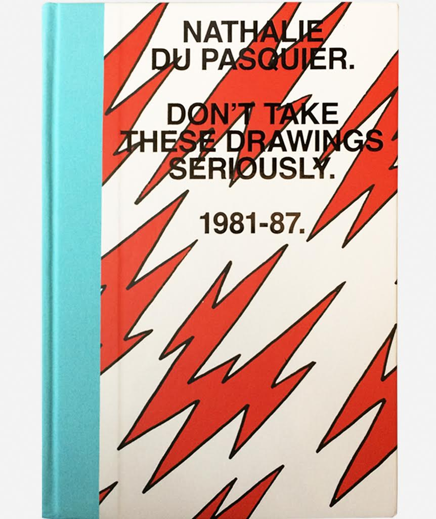 Don't Take These Drawings Seriously by Nathalie Du Pasquier}