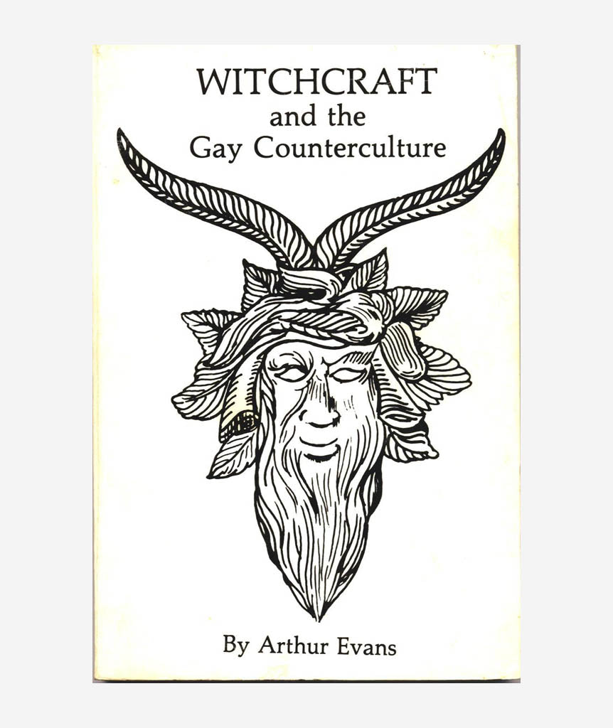 Witchcraft and the Gay Counterculture by Arthur Evans}