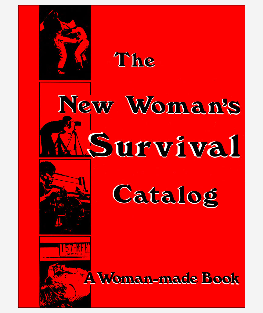 The New Woman's Survival Catalog}