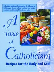 A Taste of Catholicism I: Recipes for the Body and Soul