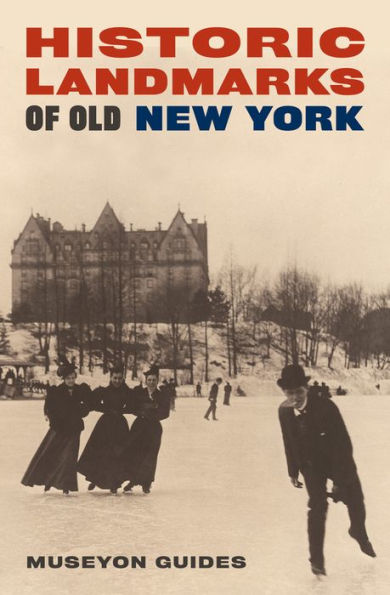 Historic Landmarks of Old New York