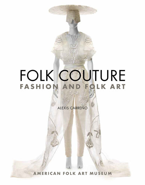 Folk Couture: Fashion and Folk Art