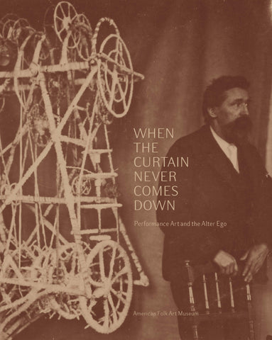 When the Curtain Never Comes Down: Performance Art and the Alter Ego