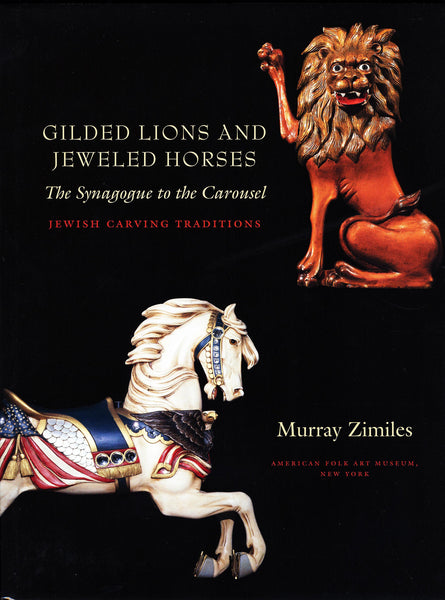 Gilded Lions and Jeweled Horses: The Synagogue to the Carousel