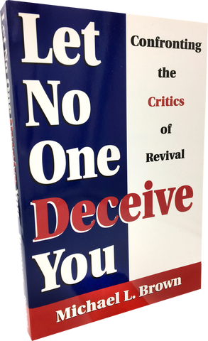 Let No One Deceive You - Confronting the Critics of Revival (imperfect)