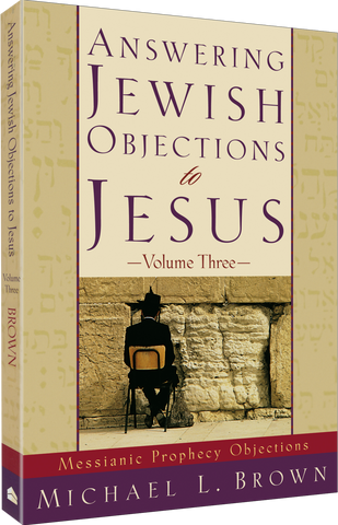 Answering Jewish Objections To Jesus - Vol. 3