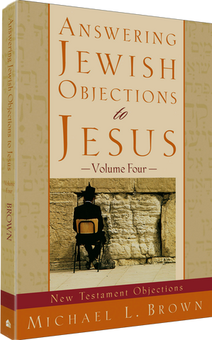 Answering Jewish Objections To Jesus - Vol. 4