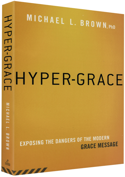 Hyper-Grace: Exposing the Dangers of the Modern Grace Message (imperfect)
