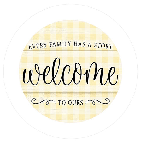 "649. Every family has a story welcome to ours ""VINYL"" image center"