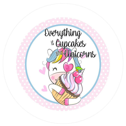 "651. Everything is Cupcakes and Unicorns ""VINYL"" image center"