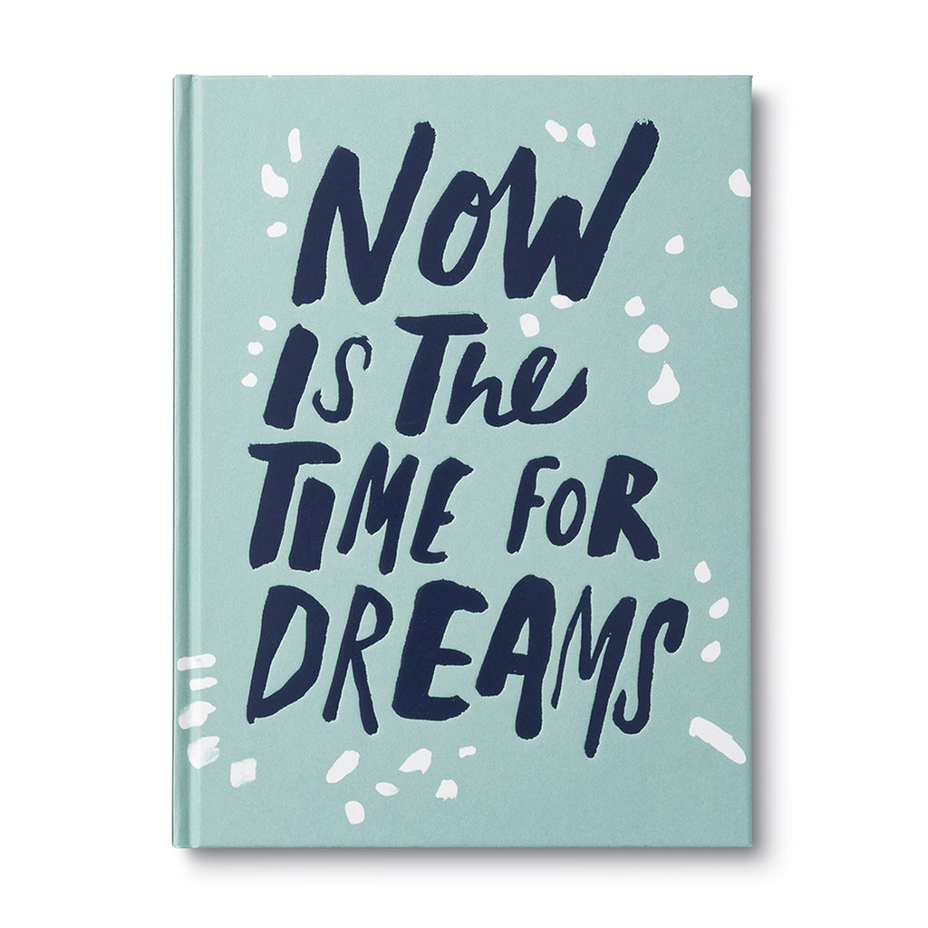 Now Is The Time For Dreams Book