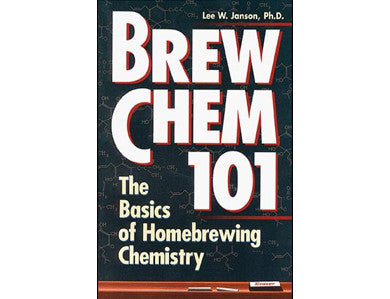 BREW CHEM 101: THE BASICS OF HOMEBREWING CHEMISTRY (JANSON)