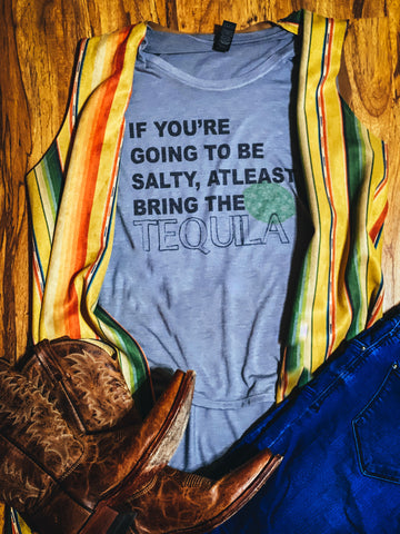 If you're going to be salty, at least bring the tequila shirt, Tequila Shirt