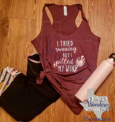 Wine Workout Tank Top- Tried running but spilled my wine
