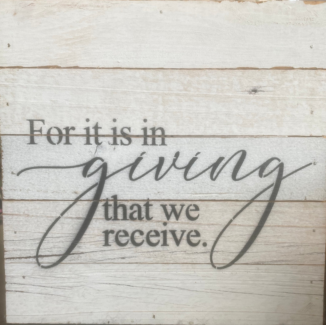 For It Is In Giving That We Receive