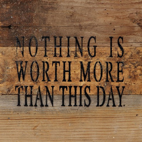 Nothing Is Worth More...