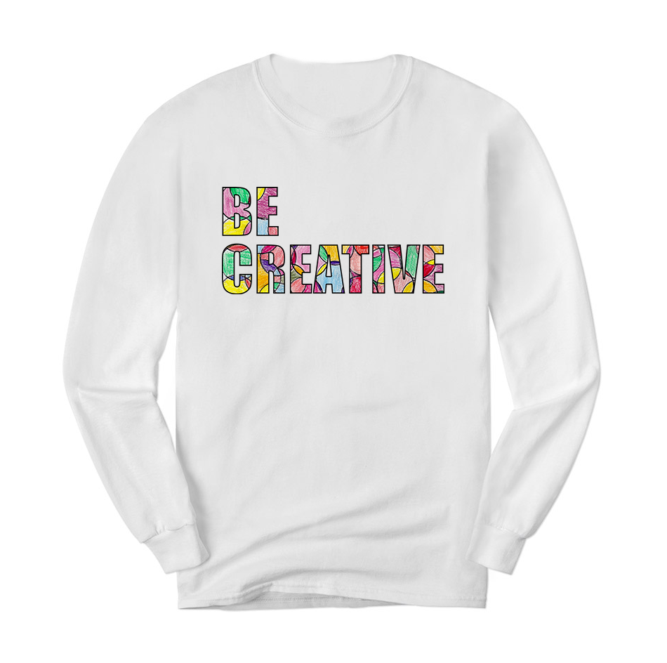 Be Creative Long Sleeve
