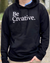 Be Creative Bold Sweatshirt