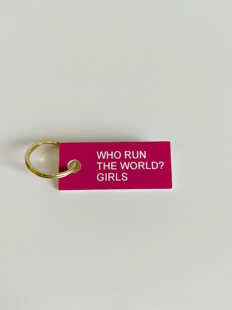 WHO RUNS THE WORLD? GIRLS