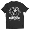 All Dogs Were Created Equal Then God Made Bulldog