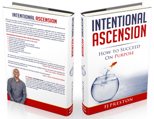 FJ Preston's Intentional Ascension: How To Succeed On Purpose