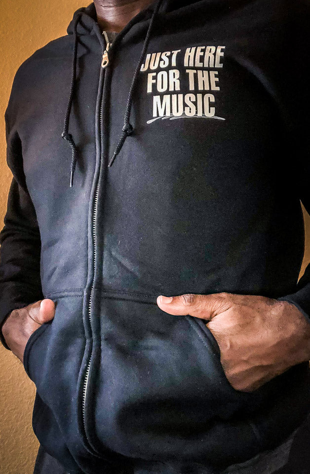 Just Here For The Music - Zip Up Hoodie