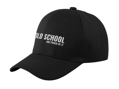 Old School and Proud Of It - Dad Hat