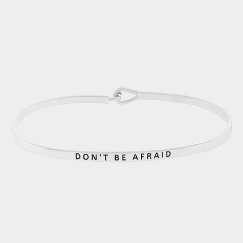 """Don't Be Afraid"" Skinny Mantra Cuff Bracelet"