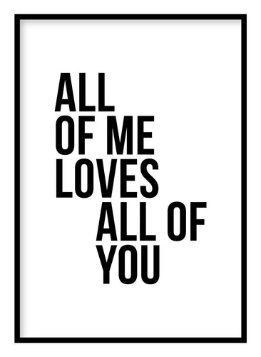 All Of Me Loves All Of You Poster Hidden Prints