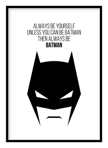Always Be Batman Poster - Hidden Prints