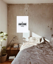 Load image into Gallery viewer, Be Awesome Today Poster