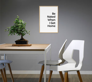 Be Naked When I Get Home Poster