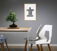 Load image into Gallery viewer, Be Stronger Than Your Excuses Poster - Hidden Prints