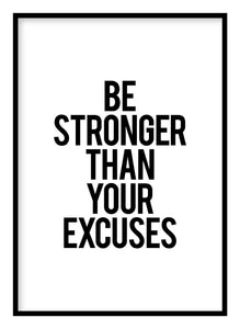 Be Stronger Than Your Excuses Poster - Hidden Prints