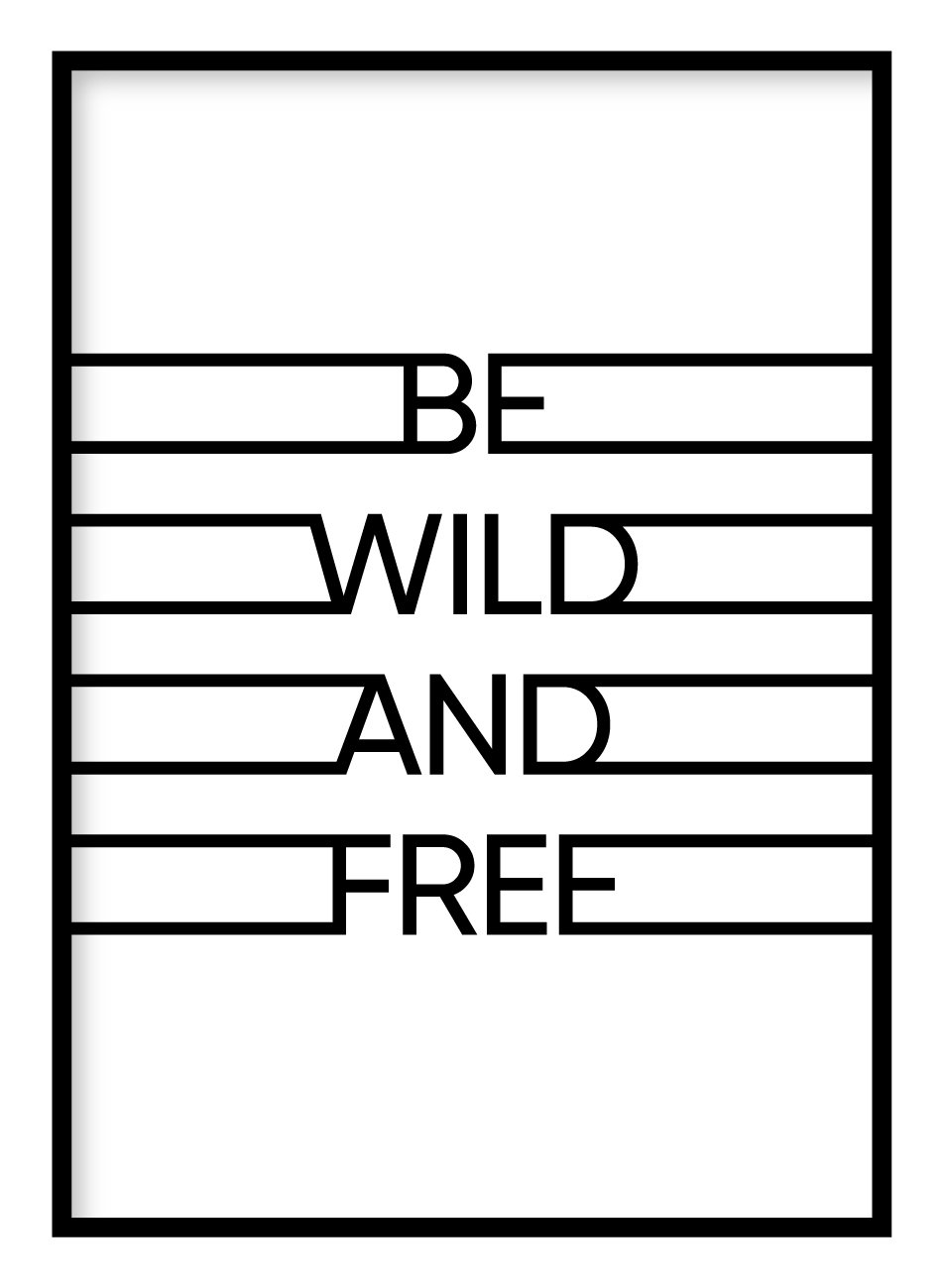 Be Wild And Free Poster - Hidden Prints