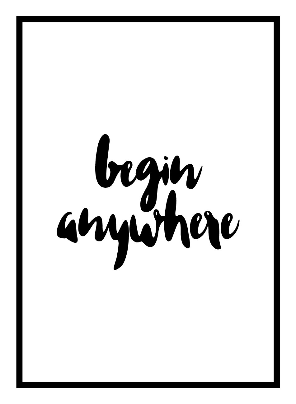 Begin Anywhere Poster