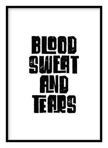 Blood Sweat And Tears Poster - Hidden Prints