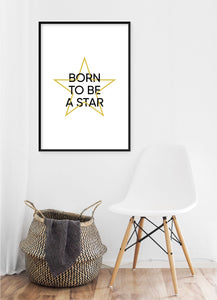 Born To Be A Star Poster - Hidden Prints