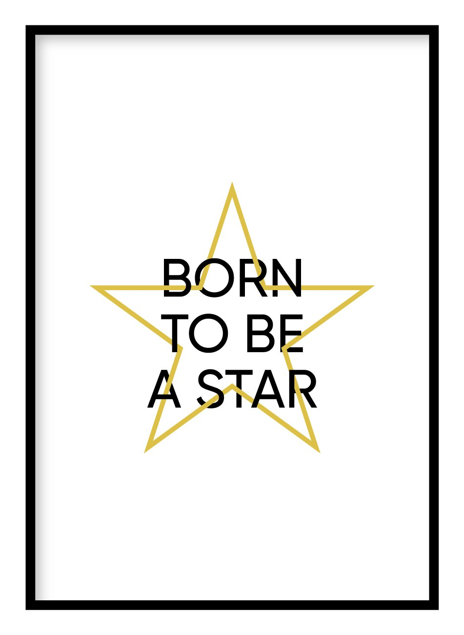 Born To Be A Star Poster Hidden Prints