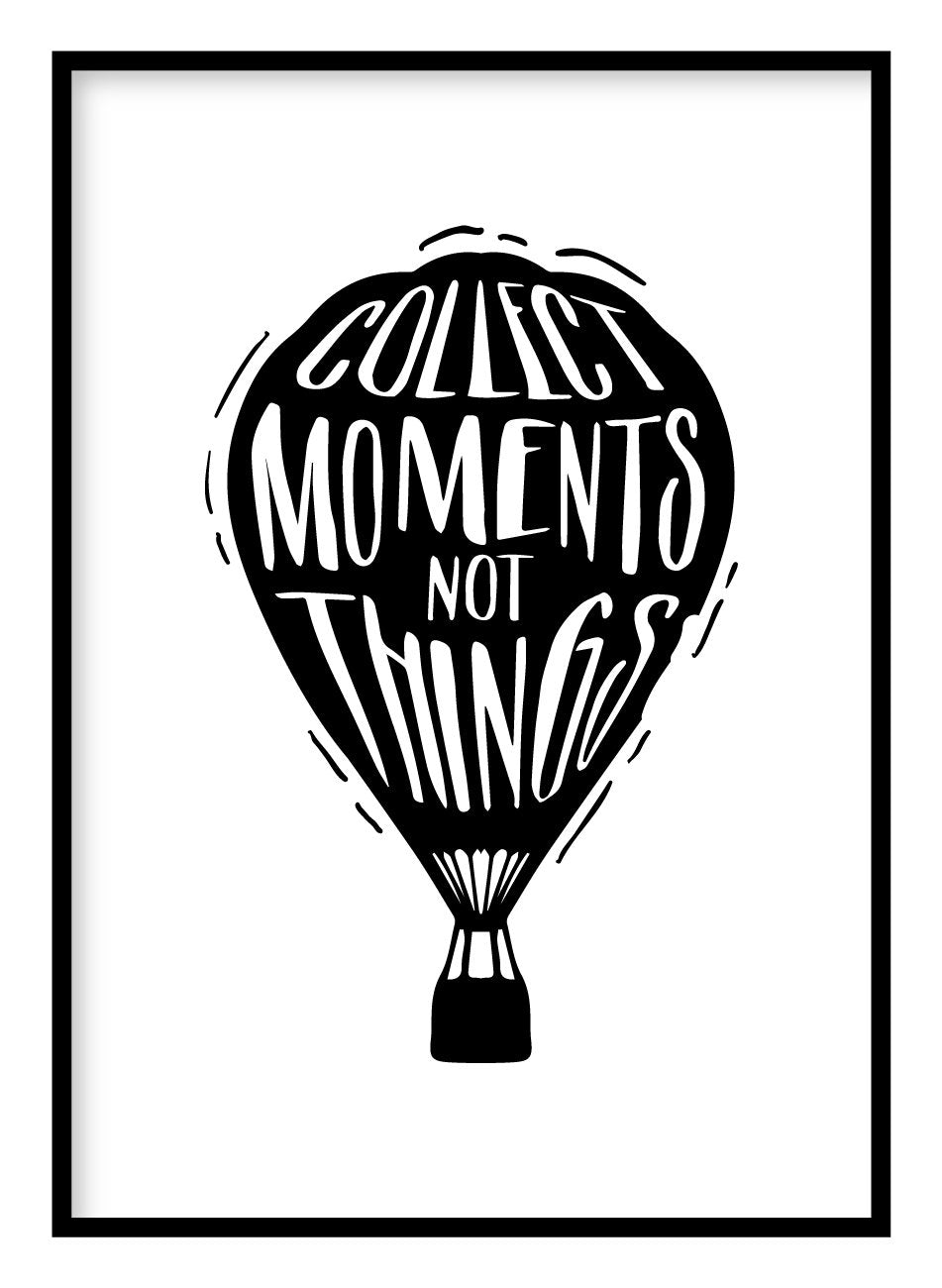 Collect Moments Not Things Poster Hidden Prints
