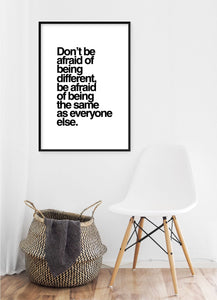 Don't Be Afraid Of Being Different Poster