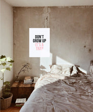 Load image into Gallery viewer, Never Grow Up Poster