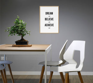 Dream It Believe It Achieve It Poster