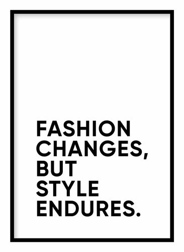 Fashion Changes But Style Endures Poster