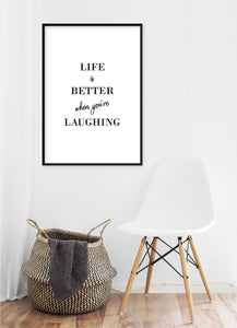 Life Is Better When You're Laughing Poster - Hidden Prints
