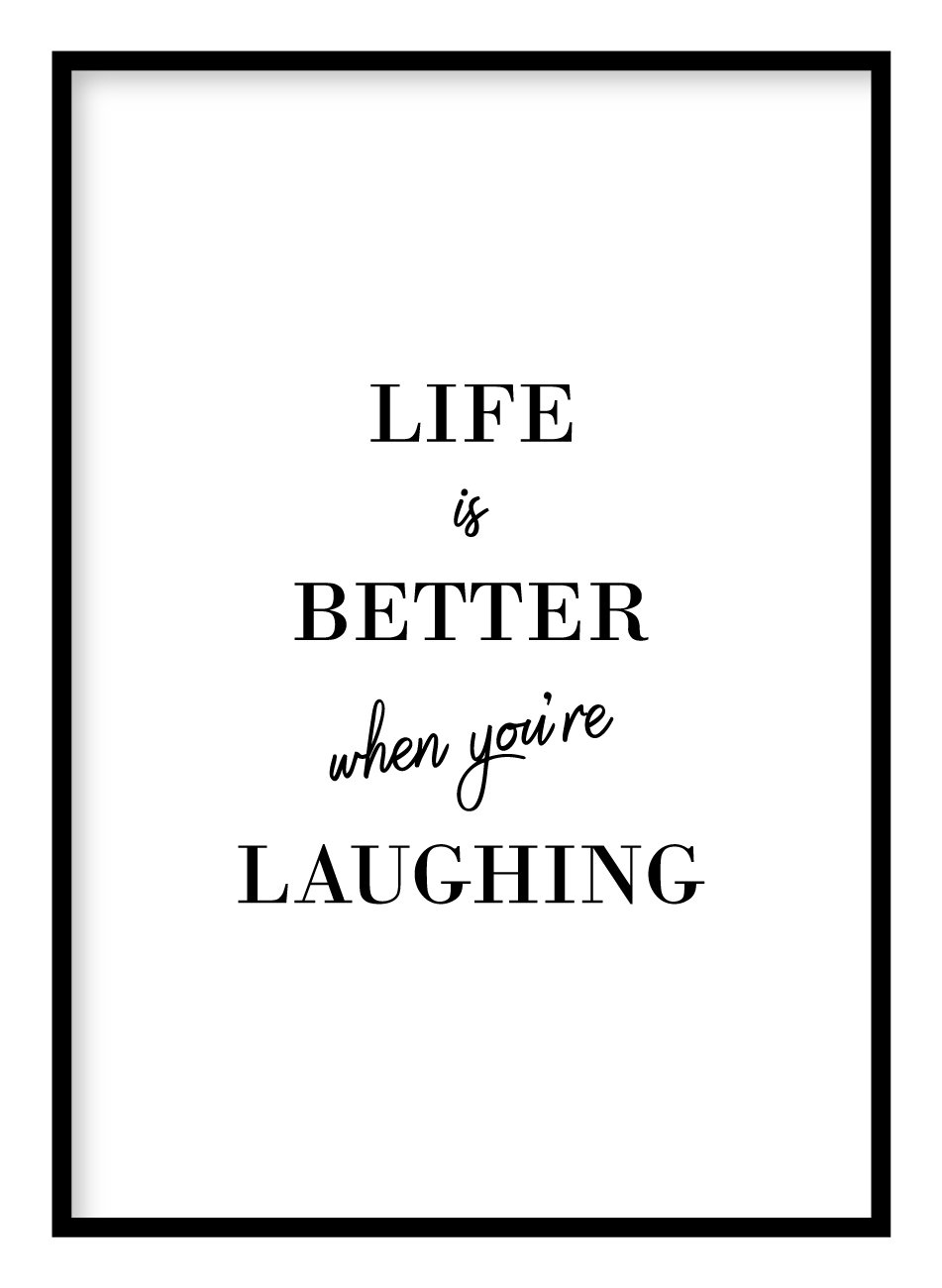 Life Is Better When You're Laughing Poster Hidden Prints